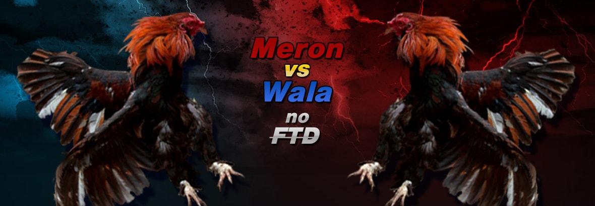 Meron vs Wala no FTD